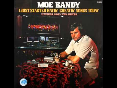 Moe Bandy -- I Just Started Hatin' Cheatin' Songs Today