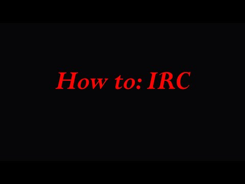 IRC How to: Introduction, registration, channels, and more.