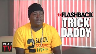 Trick Daddy: A Fool Has More Money in His Closet Than His Bank Account