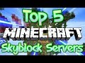 TOP 5 OP SKYBLOCK SERVERS 1.8/1.9/1.10/1.12/1.13 2018 [HD] (New Big Minecraft Servers)