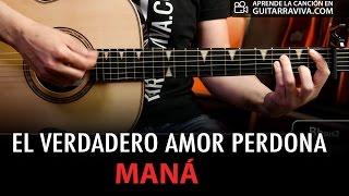 el verdadero amor perdona acordes para guitarra