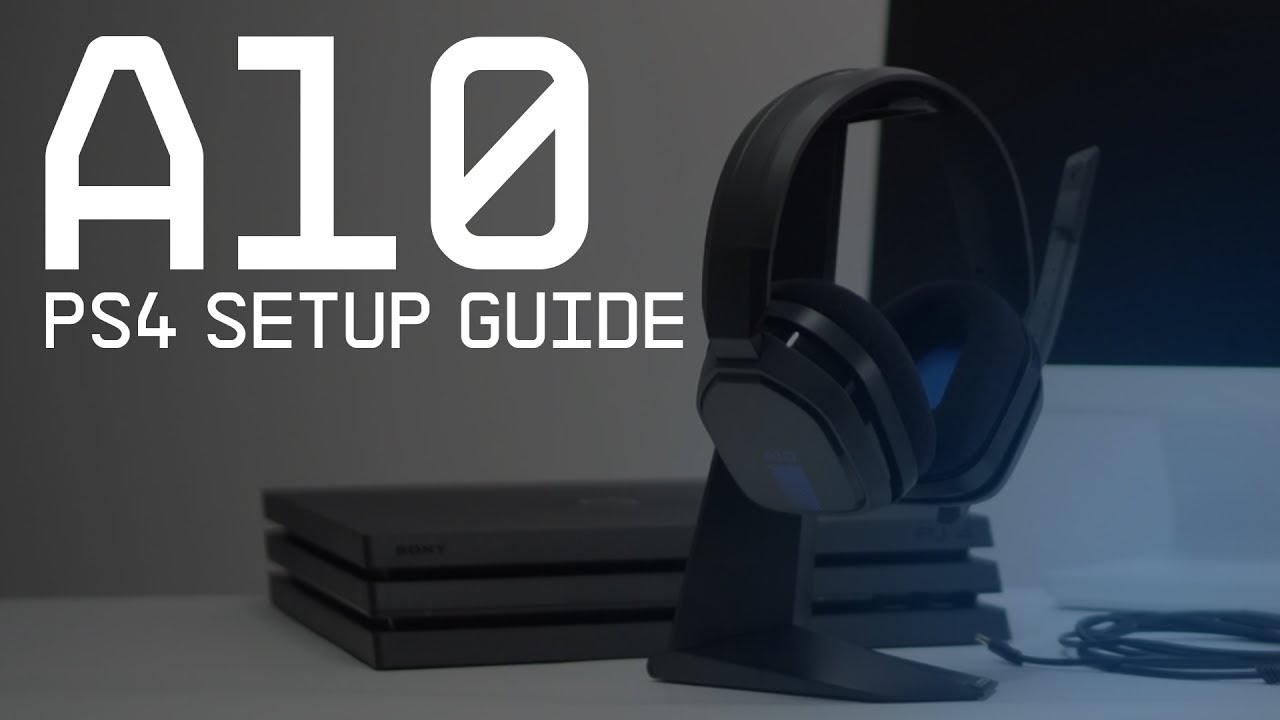 A10 Gaming Headset Ps4 Setup Guide Astro Gaming Youtube