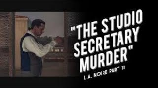 L.A. Noire Gameplay The Studio Secretary Murder