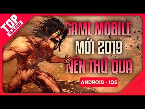 [Topgame] Top Game Mobile Hay Mà Mới Không Nên Bỏ Lỡ 2019