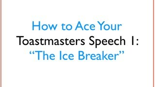 How To Ace Your Toastmasters Speech 1   The Ice Breaker