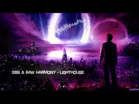 GSB & Raw Harmony - Lighthouse [HQ Free]