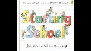 Starting School - Written by Janet and Allan Ahlberg - Read by Mrs Smalley