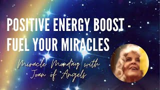 Positive Energy - Fuel Your Miracles - Miracle Mondays