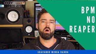 BPM - Acelerar a Música ou Ajustar o Grid no Reaper- GMB