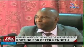 MP Irungu Kangata says Kenneth is the man to beat Kidero