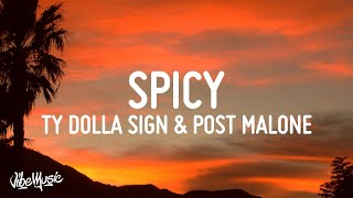 Ty Dolla $ign - Spicy (Lyrics) (feat. Post Malone)