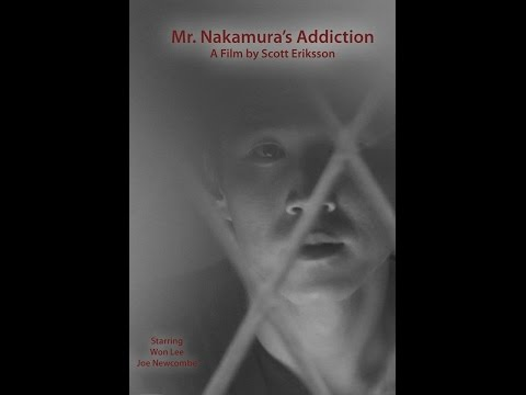 Mr. Nakamura's Addiction 2012 Jake Won Lee, Joseph Newcombe, Maxwell Chase & Savannah Lathem