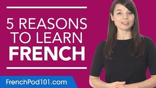 Why study French? 5 reasons to get started.