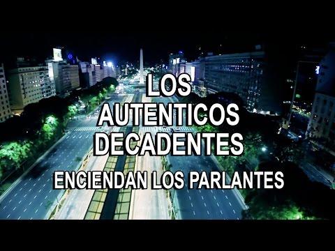 Los Auténticos Decadentes - Enciendan los parlantes (video oficial)