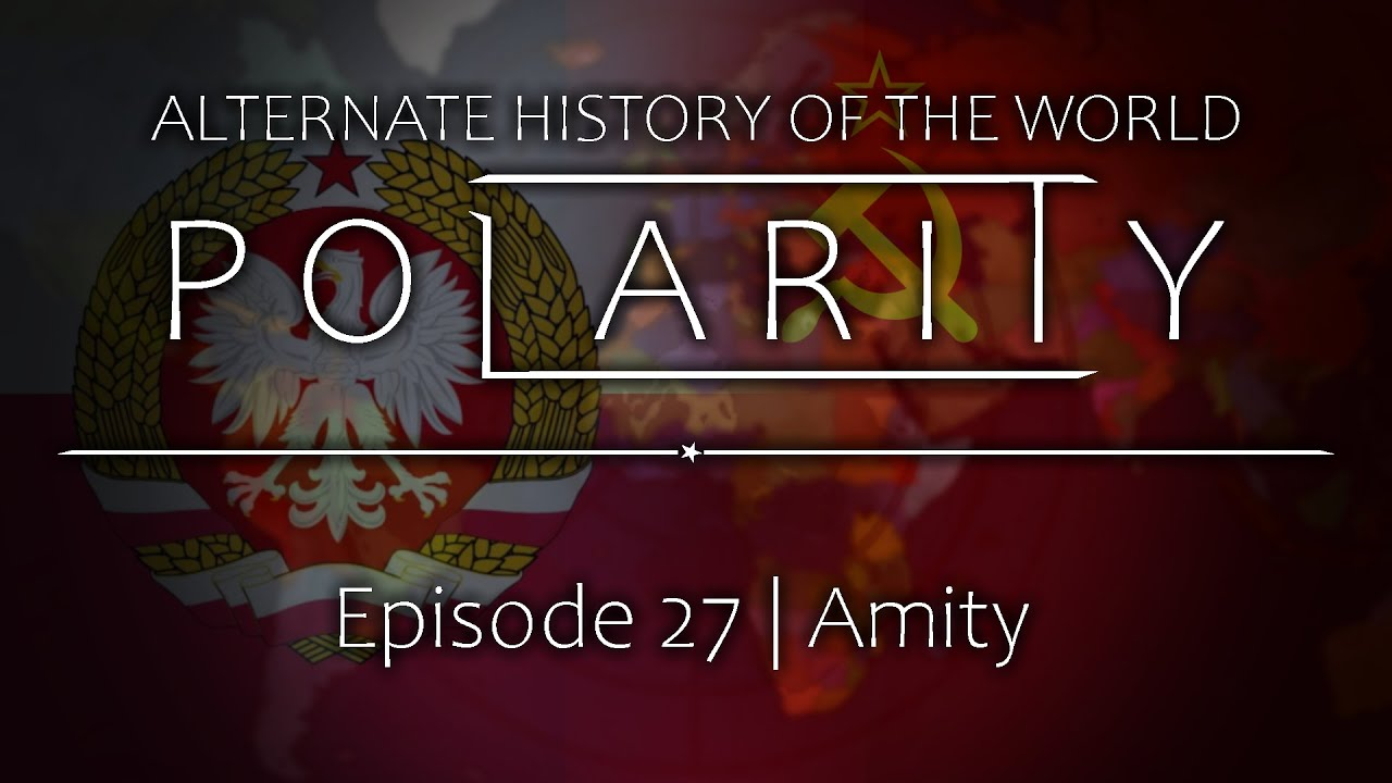 Alternate History of the World - Episode 27 ''Amity''