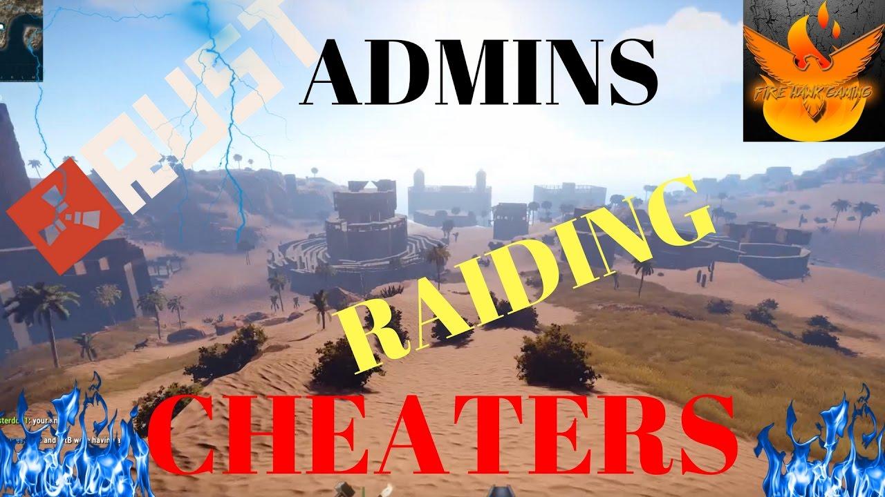 Rust Admins raiding Cheaters