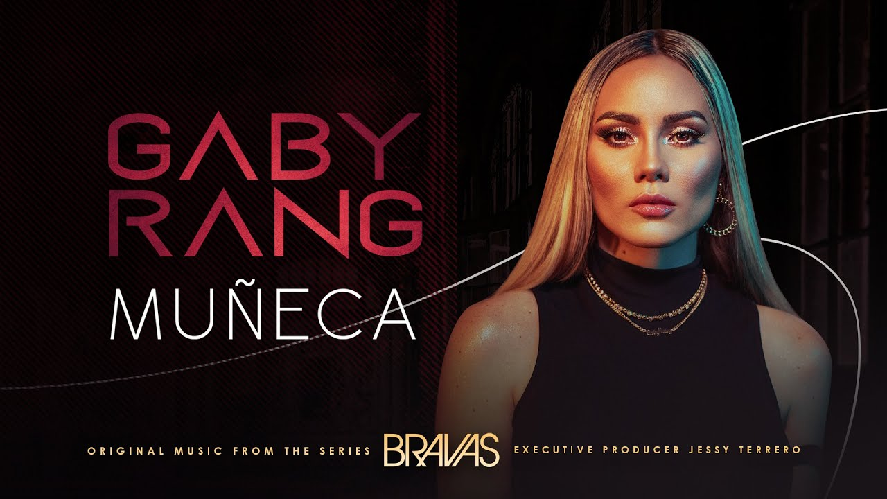 "Gaby Rang-  Muñeca (From the Series ""Bravas"") [Official Video]"