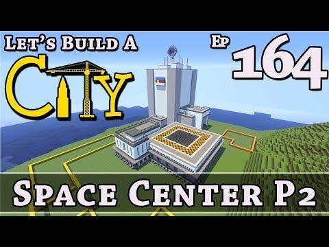 How To Build A City :: Minecraft :: Space Center P2 :: E164