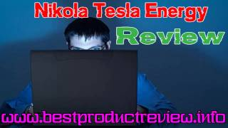 Nikola Tesla Energy Review - why don't buy Nikola Tesla Energ - [Nikola Tesla Energ]