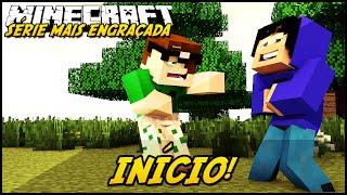 Minecraft: Série mais Engraçada! - INÍCIO! #1