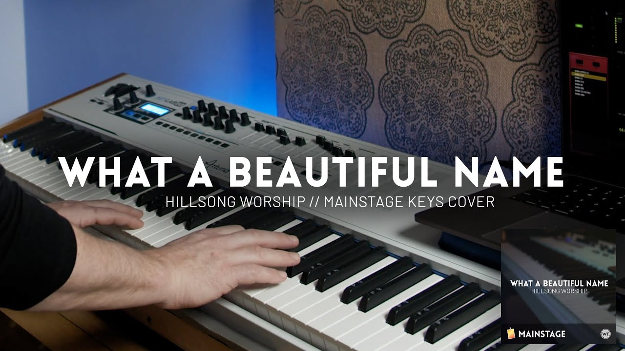 What A Beautiful Name - Hillsong Worship - Key cover & MainStage Patch walk through