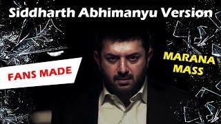 Siddharth Abhimanyu - Thani Oruvan - Marana MASS - FANS MADE