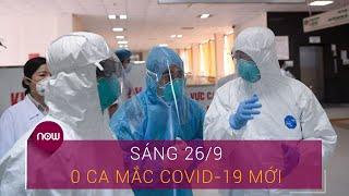 Dịch Covid-19 hôm nay tại Việt Nam 26/9: 0 ca mắc mới, 22 bệnh nhân âm tính virus Corona | VTC Now