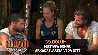 Mustafa Kemal Gönüllüler'e Veda Etti! | 39.bölüm | Survivor 2018