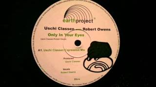 Robert Owens Uschi Classen.Only In Your Eyes.Earth Project.