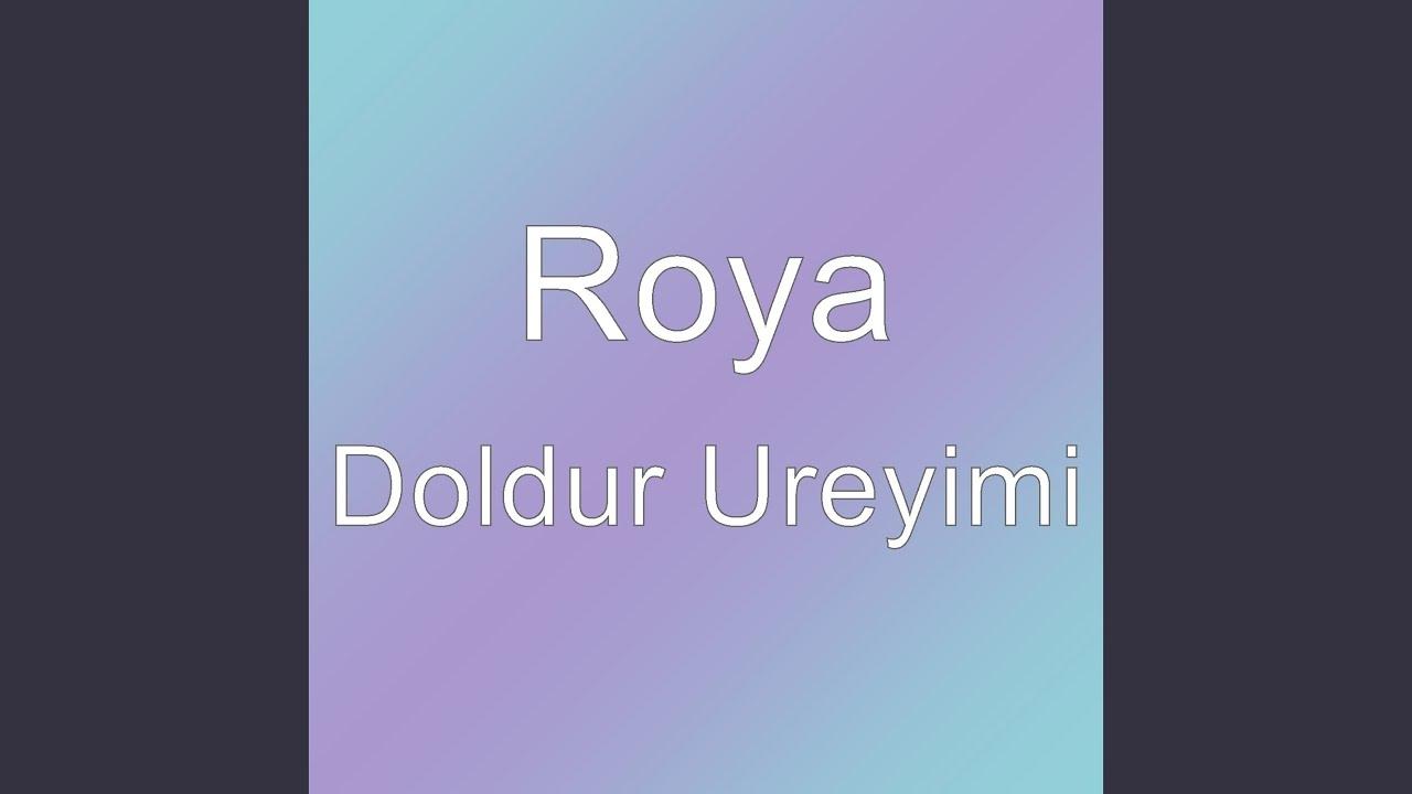 ROYA AYXAN DOLDUR UREYIMI (AKUSTIK)