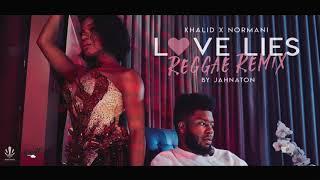 Khalid & Normani - Love Lies (Reggae Remix)