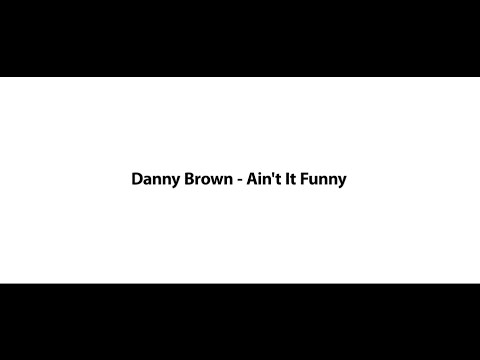 Danny Brown  Aint It Funny Lyrics *dont blink