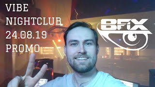 B-Fix Live @ Vibe Nightclub 24.08.19