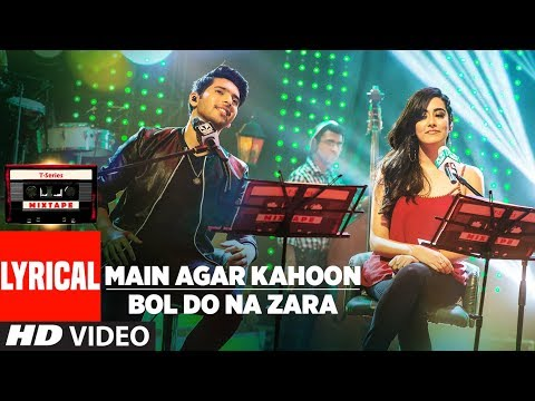 Main Agar Kahoon/Bol Do Na Zara (Lyrical Video) | Armaan Malik & Jonita Gandhi | T-Series Mixtape