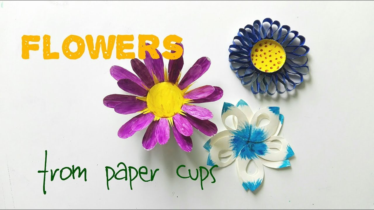 3 Flowers You Can Make From Paper Cups Easy Youtube