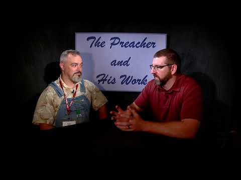 Preacher and His Work - PTP Edition - Paul Mays pt. 2
