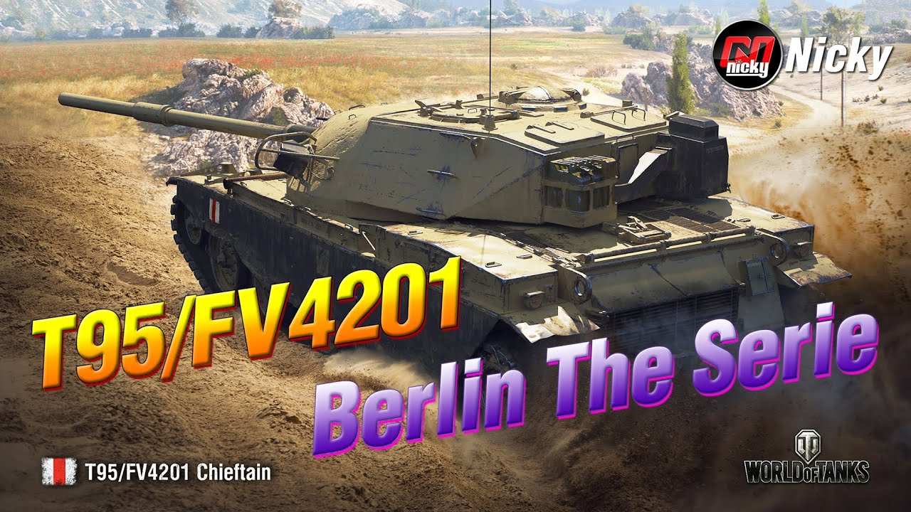 World Class Replay || Berlin The Series : T95/FV4201 Chieftain 10K DMG!!