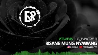 Video Bisane Mung Nyawang - Lia EvP (Cover) | [EvP Music] download MP3, 3GP, MP4, WEBM, AVI, FLV Maret 2018