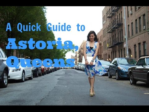 A Quick Guide to Astoria, Queens