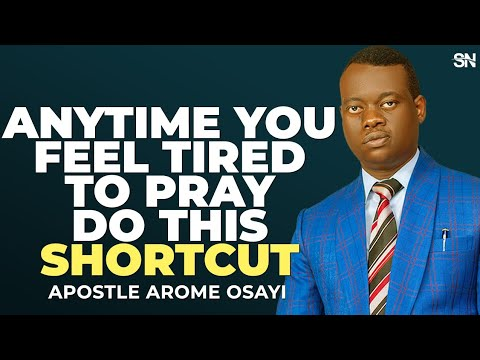 Download ANYTIME YOU FEEL TIRED TO PRAY, DO THIS SHORTCUT   APOSTLE AROME OSAYI 2021