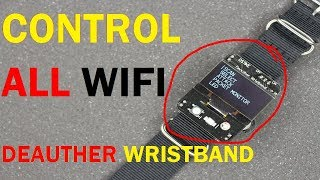 Deauther Wristband - Control WiFi From Your Wrist