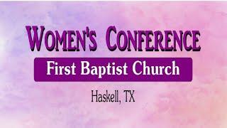 2019 06 22 Part 1 Women's Conf  FBC Haskell TX