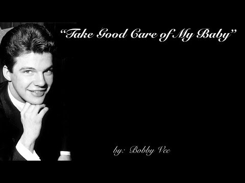 Take Good Care of My Baby (w/lyrics)  ~  Bobby Vee