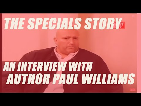 Specials Story - You're Wondering Now - Paul Williams - Interview by Matt Bristow - 2009