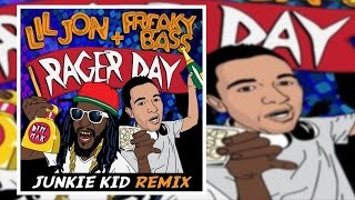 Lil Jon & Freaky Bass - Rager Day (Junkie Kid Remix)