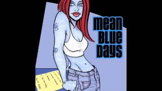 Mean Blue Days - You