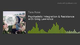 Psychedelic Integration & Resistance with Greg Lawrence