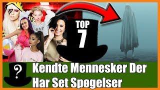 TOP 7 Kendte Mennesker Der Har Set Spøgelser