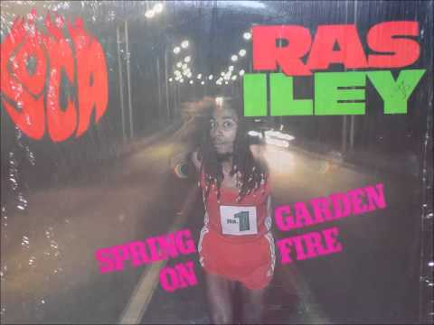 Ras Iley - Spring Garden On Fire
