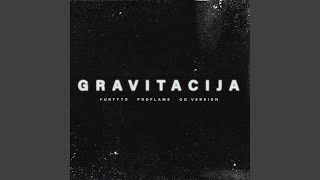 Gravitacija (feat. OG Version & Proflame)